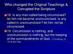 who changed the original teachings corrupted the scripture