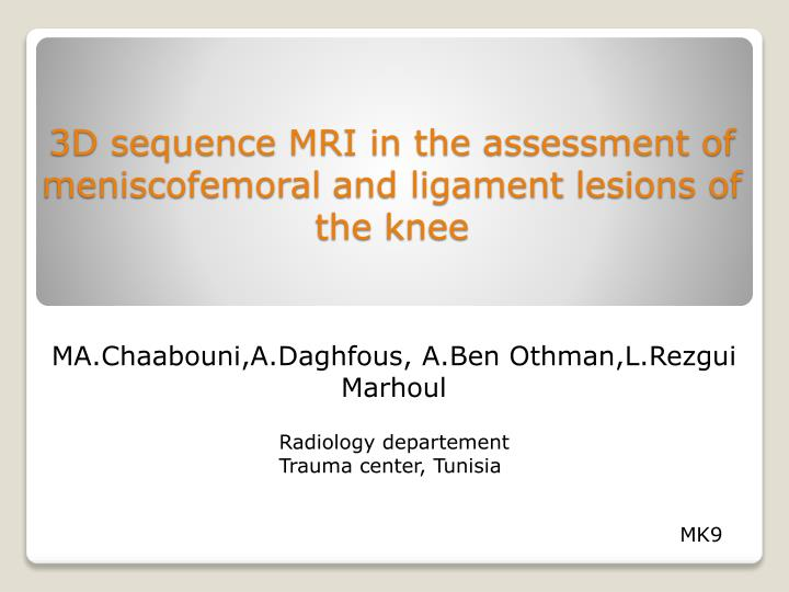 3d sequence mri in the assessment of meniscofemoral and ligament lesions of the knee n.