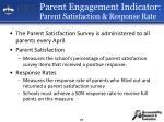 parent engagement indicator parent satisfaction response rate