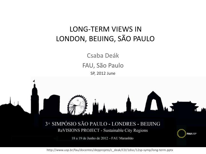 long term views in london beijing s o paulo n.