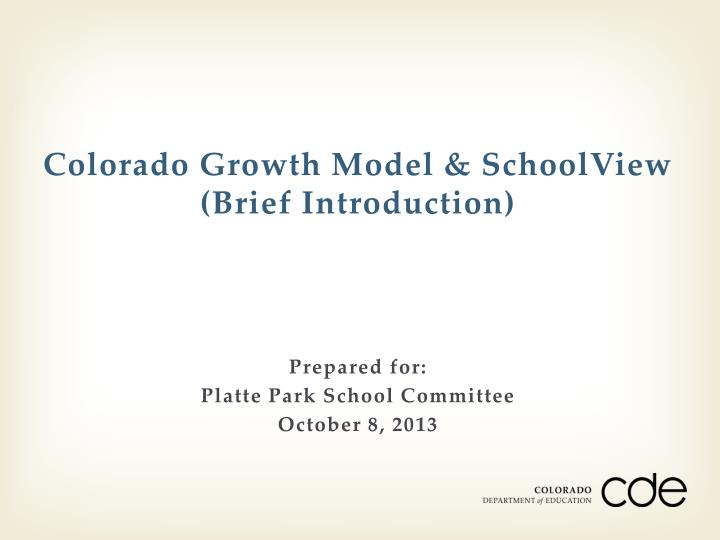 colorado growth model schoolview brief introduction n.