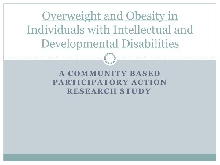 overweight and obesity in individuals with intellectual and developmental disabilities n.