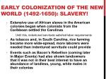 early colonization of the new world 1492 1650 slavery