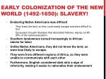 early colonization of the new world 1492 1650 slavery1