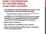 early colonization of the new world 1492 1650 slavery2