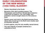 early colonization of the new world 1492 1650 slavery3