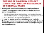the age of salutary neglect 1650 1750 english regulation of colonial trade