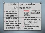 just what do you know about suffering st paul