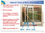 optical tests at rice 2012 2013