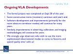 ongoing vla developments