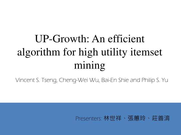 up growth an efficient algorithm for high utility itemset mining n.