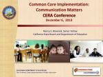 common core implementation communication matters cera conference december 6 2013