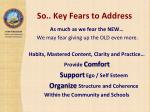 so key fears to address