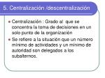 5 centralizaci n descentralizaci n