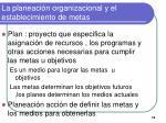 la planeaci n organizacional y el establecimiento de metas2