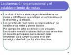 la planeaci n organizacional y el establecimiento de metas6