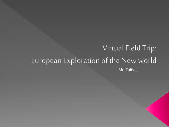 virtual field trip european exploration of the new world n.