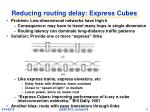 reducing routing delay express cubes
