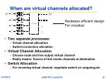 when are virtual channels allocated