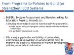 from programs to policies to build or strengthen ecd systems