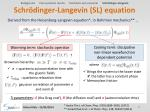 schr dinger langevin sl equation