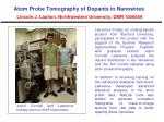 atom probe tomography of dopants in nanowires lincoln j lauhon northwestern university dmr 1006069