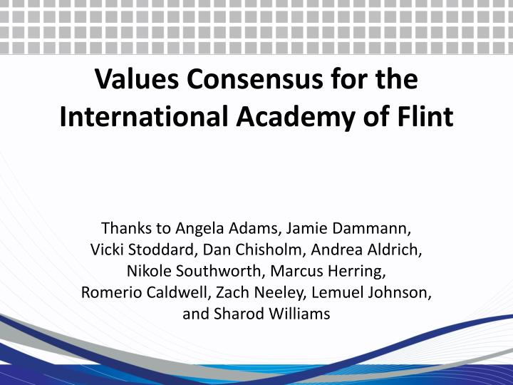 values consensus for the international academy of flint n.