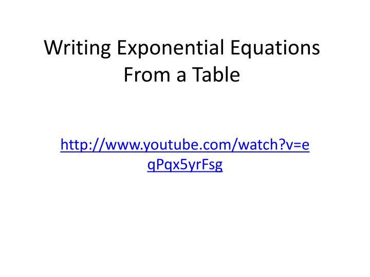 writing exponential equations from a table n.