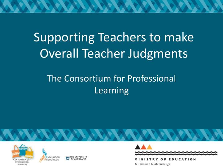 supporting teachers to make overall teacher judgments n.