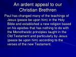 an ardent appeal to our christian brethren