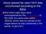 jesus peace be upon him was circumcised according to the bible