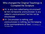 who changed the original teachings currepted the scripture
