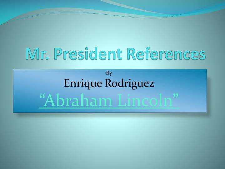 mr president references n.