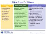 a new focus on wellness