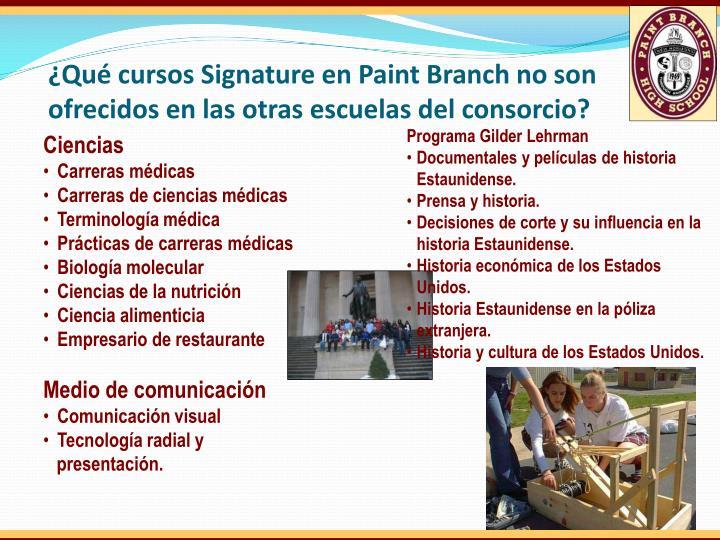 ¿Qué cursos Signature en Paint Branch no son ofrecidos en las otras escuelas del consorcio