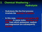 2 chemical weathering hydrolysis