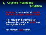 3 chemical weathering oxidation