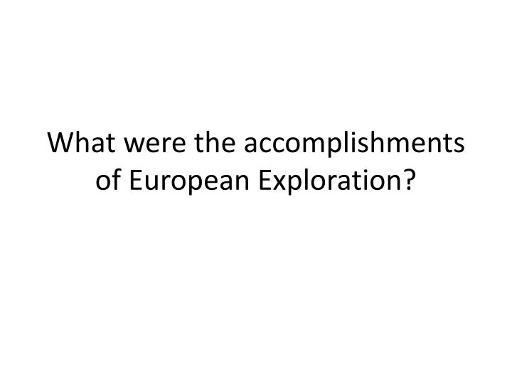 what were the accomplishments of european exploration n.