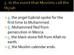 5 in the event that muslims call the hijrah