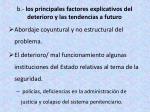 b los principales factores explicativos del deterioro y las tendencias a futuro