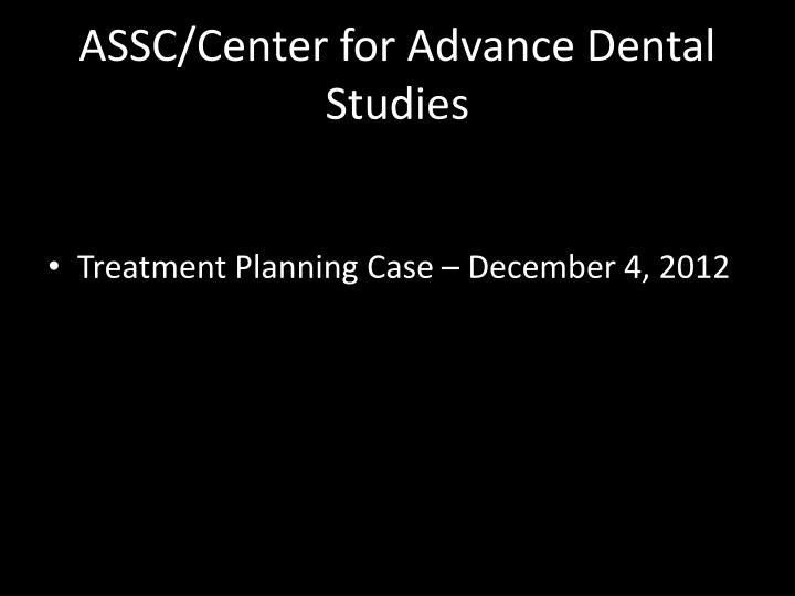 assc center for advance dental studies n.