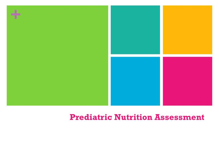prediatric nutrition assessment n.