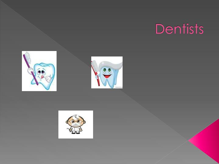 dentists n.