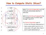 how to compute static slices1