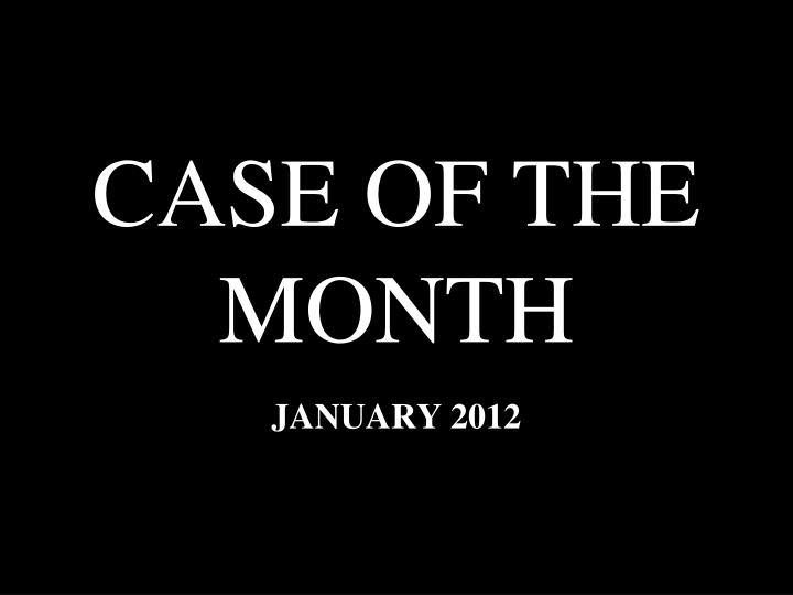 case of the month n.