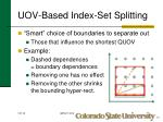 uov based index set splitting