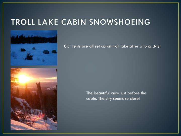 TROLL LAKE CABIN SNOWSHOEING