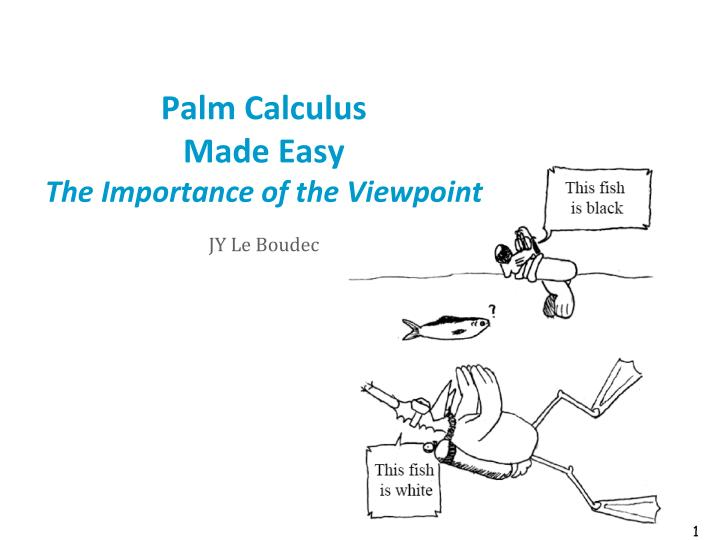 palm calculus made easy the importance of the viewpoint n.