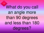 what do you call an angle more than 90 degrees and less than 180 degrees