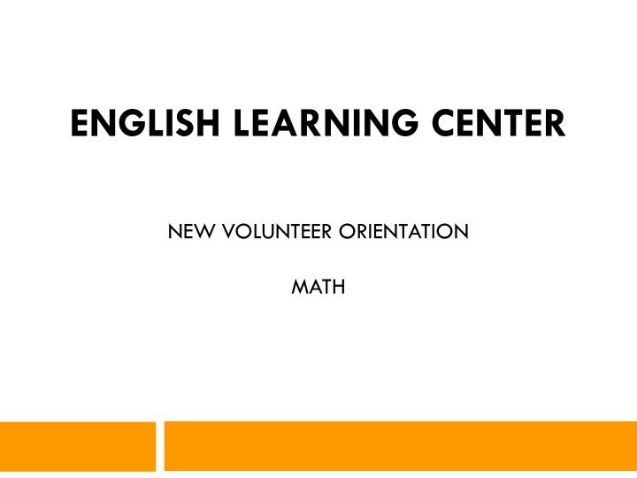 english learning center new volunteer orientation math n.